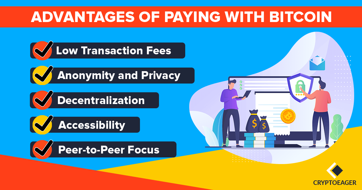What are the advantages of paying with Bitcoin?