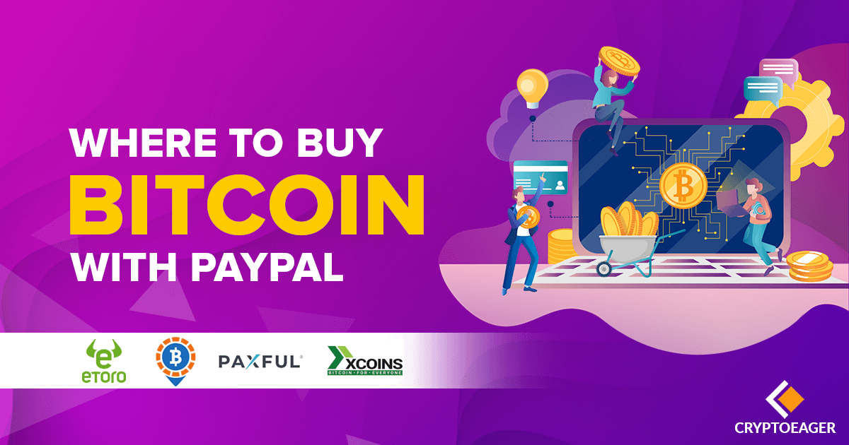 Reliable exchanges where it is possible to buy Bitcoin with PayPal
