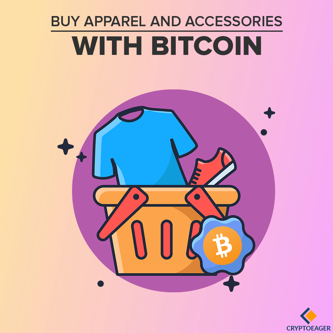 Get Apparel and Accessories with Bitcoin