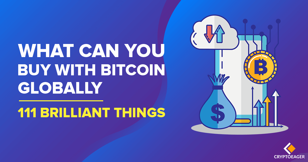 What Can You Buy With Bitcoin Globally 111 Brilliant Things